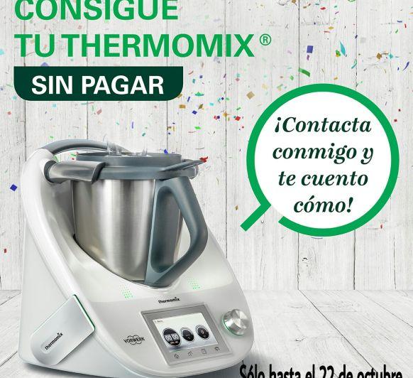 AHORA TU Thermomix® SIN PAGAR
