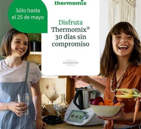 DISFRUTA Thermomix® 30 DÍAS SIN COMPROMISO