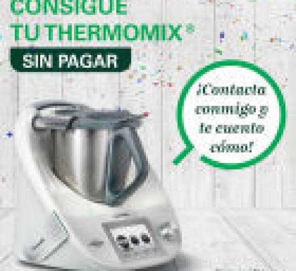 Thermomix® SIN PAGAR UN SOLO EURO !!